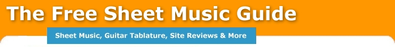 The Free Sheet Music Guide - Sheet Music, Guitar Tablature, Site Reviews & More